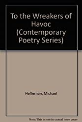 To the Wreakers of Havoc (Contemporary Poetry Series)