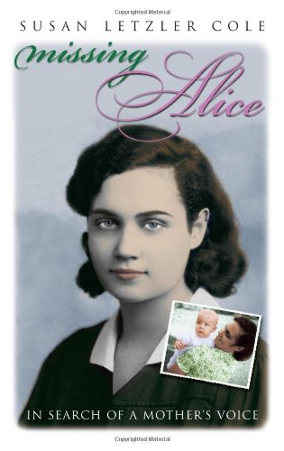Missing Alice: In Search of a Mother's Voice (Writing American Women) pdf epub