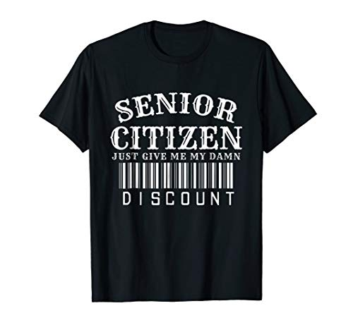 Senior Citizen Retirement Party Discount Humor Gift Shirt ()