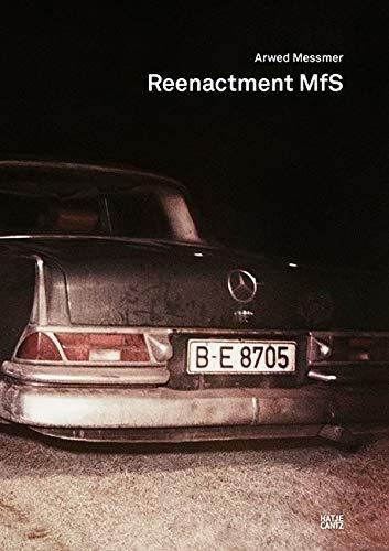 Arwed Messmer: Reenactment MfS