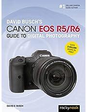 David Busch's Canon EOS R5/R6 Guide to Digital Photography