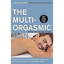 The Multi-Orgasmic Man: Sexual Secrets Every Man Should Know 1 Reprint Edition by Chia, Mantak, Abrams, Douglas published by HarperOne (2010) Paperback