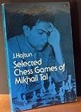 Selected Chess Games of Mikhail Tal, Mikhail Tal and Jozsef Hajtun, 0486231127
