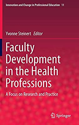 Faculty Development in the Health Professions: A Focus on ...