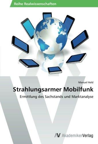 Read Online Strahlungsarmer Mobilfunk: Ermittlung des Sachstands und Marktanalyse (German Edition) pdf epub