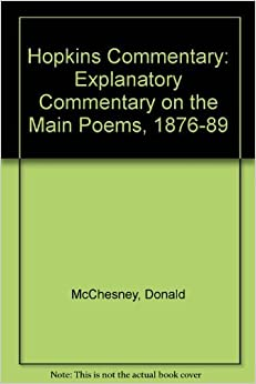 Book Hopkins Commentary: Explanatory Commentary on the Main Poems, 1876-89 by Donald McChesney (1969-12-05)