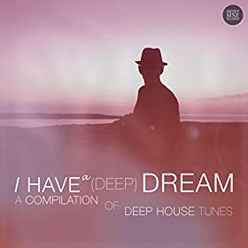 I have a deep dream a compilation of deep for Deep house tracks