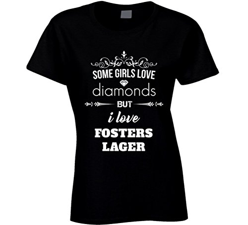 Fosters Lager (Some Girls Love Diamonds But I Love Fosters Lager Funny Drinking T Shirt M Black)