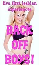 Back Off Boys! Five First Lesbian Sex Erotica Shorts