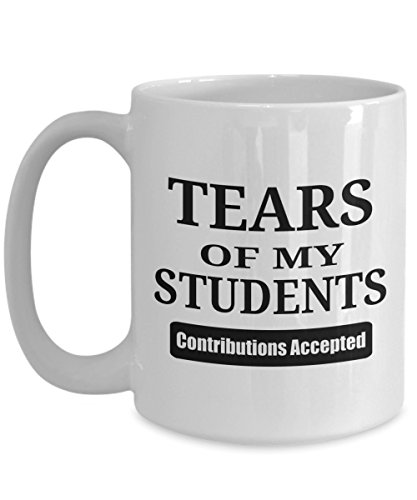 Tears of My Students Mug Funny Ceramic Coffee Tea Cup Cute Novelty Gag Gift For Teacher Coach Mentor Professor Principal Office