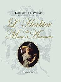 L'Herbier de Marie-Antoinette par Élisabeth de Feydeau