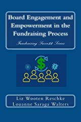 Board Engagement and Empowerment in the Fundraising Process (Fundraising Succe$$) (Volume 3) Paperback