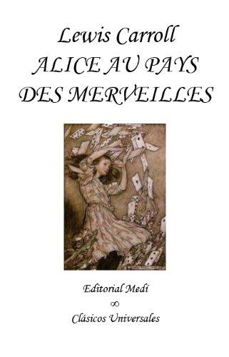 ALICE AU PAYS DES MERVEILLES (French Edition)