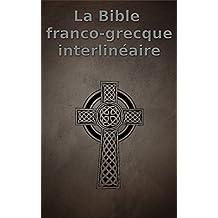 La Bible franco-grecque interlinéaire (French Edition)