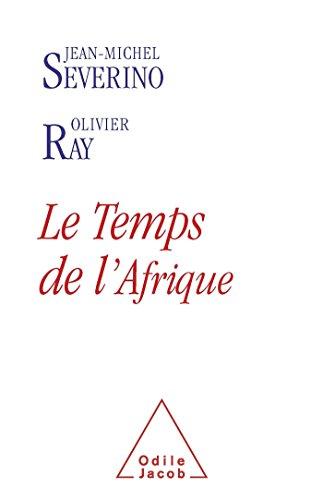 Le Temps de l'Afrique (French Edition)