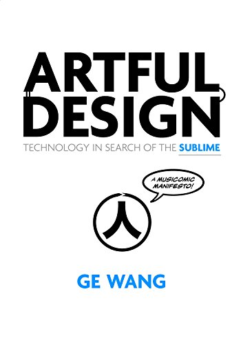 (Artful Design: Technology in Search of the Sublime, A MusiComic Manifesto)