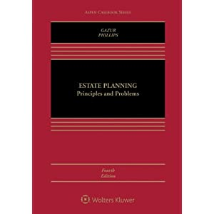 Estate Planning: Principles and Problems (Aspen Casebook)