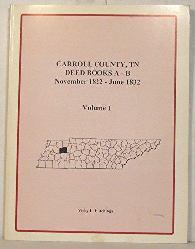 Carroll Co, TN Deeds, Books A-B, November, 1822-June, 1832