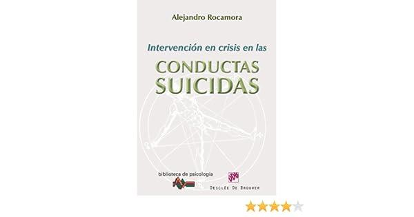 Intervención en crisis en las conductas suicidas: 179 (Biblioteca de Psicología) (Spanish Edition) - Kindle edition by Alejandro Rocamora Bonilla.