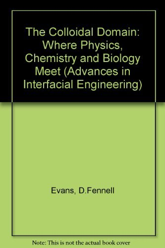 The colloidal domain: Where physics, chemistry, biology, and technology meet (Advances in interfacial engineering series)