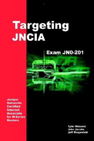 Targeting JNCIA: Study Guide for Exam JN0-201