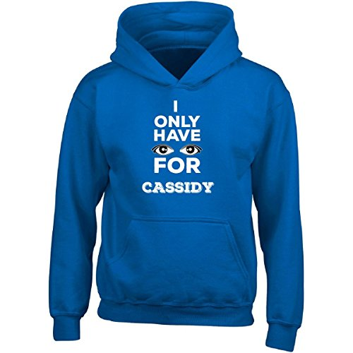 I Only Have Eyes For Cassidy Funny Valentine's Day - Adult Hoodie L - Eye Cassidy
