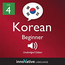 Learn Korean - Level 4: Beginner Korean, Volume 2: Lessons 1-25