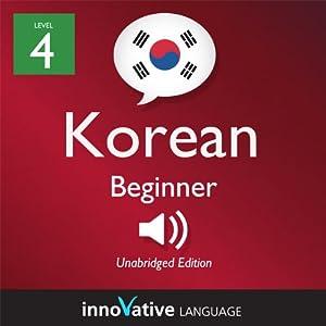 Learn Korean - Level 4: Beginner Korean, Volume 2: Lessons 1-25 Audiobook