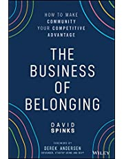 The Business of Belonging: How to Make Community your Competitive Advantage