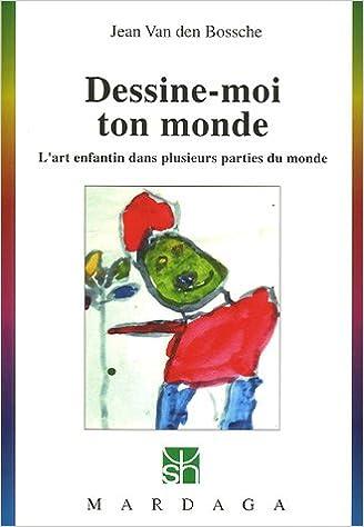 Livre Desssine-moi ton monde : L'art enfantin dans plusieurs parties du monde pdf, epub ebook