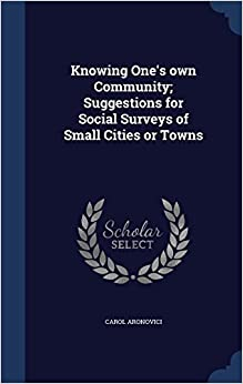 Knowing One's own Community: Suggestions for Social Surveys of Small Cities or Towns