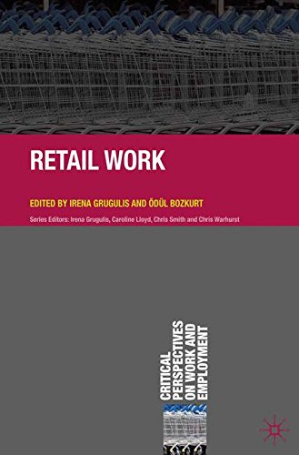 Retail Work (Critical Perspectives on Work and Employment)