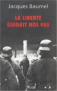 La liberté guidait nos pas par Jacques Baumel