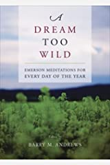 A Dream Too Wild: Emerson Meditations for Every Day of the Year Paperback
