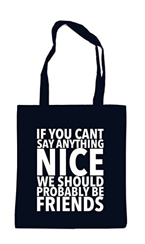 If You Can`t Say Anything Nice Bolsa Negro Certified Freak