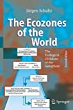 The Ecozones of the World : The Ecological Divisions of the Geosphere, Schultze, Jürgen, 3540200142