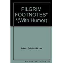 PILGRIM FOOTNOTES* *(With Humor)
