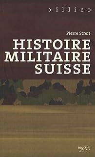 Histoire militaire suisse, Streit, Pierre