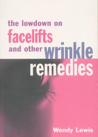 The Lowdown on Facelifts and Other Wrinkle Remedies PDF