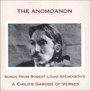 The Anomoanon Songs From Robert Louis Stevenson 39 S A Child 39 S Garden Of Verses Music