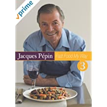 Jacques Pepin Fast Food My Way 3: Use Your Noodle