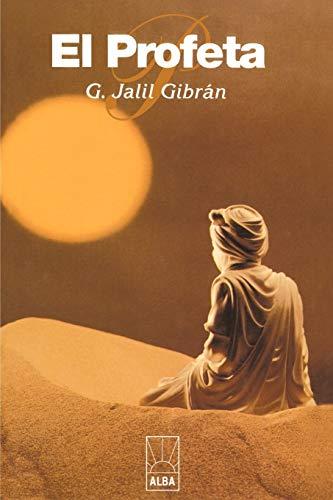 El Profeta (Alba) (Spanish Edition) (Kahlil Gibran The Garden Of The Prophet)