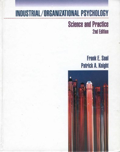 Industrial/Organizational Psychology: Science and Practice (The Cypress Series in Work and Science)