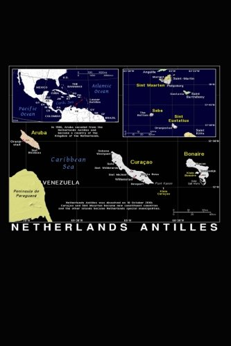 Note Netherlands Antilles (Modern Day Color Map of The Netherlands Antilles Journal: Take Notes, Write Down Memories in this 150 Page Lined Journal)