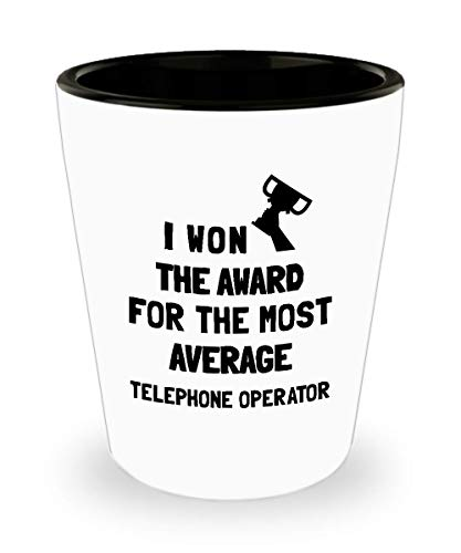 I Won The Award For The Most Average Telephone Operator, Telephone Operator Shotglass Shot Glass, Telephonist Cup, Telephonist Gift, Gift for Manipula ()