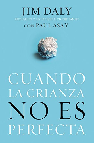 Cuando la crianza no es perfecta (Spanish Edition) by [Daly, Jim]