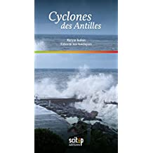 Cyclones des Antilles (Savoirs courants) (French Edition)