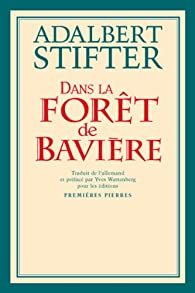 Dans la forêt de Bavière par Adalbert Stifter