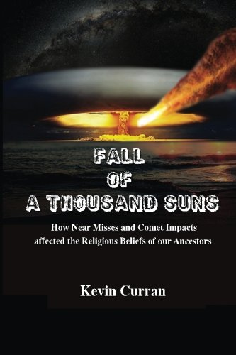 Fall of a Thousand Suns: How Near Misses and Comet Impacts affected the Religious Beliefs of our Ancestors