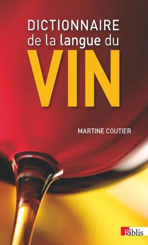 Dictionnaire de la langue du vin Poche – 12 septembre 2013 Martine Coutier Cnrs 2271078938 Vins